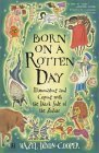 Born on a Rotten Day, by Hazel Cooper-Dixon