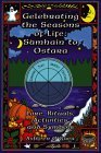Celebrating the Seasons of Life: Samhain to Ostara : Lore, Rituals, Activities, and Symbols, by Ashleen O'Gaea
