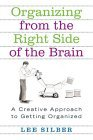Organizing from the Right Side of the Brain, by Lee Silber