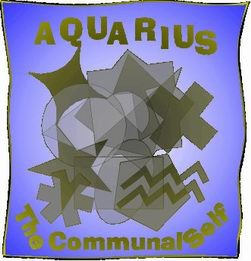 Aquarius - The Communal Self